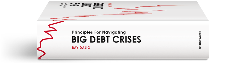 Principles For Navigating BIG DEBT CRISES